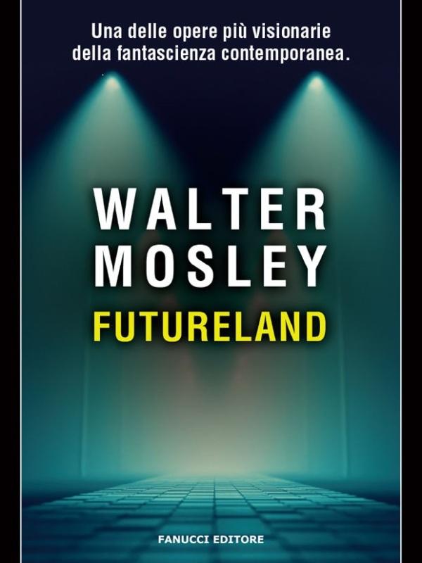 "copertina ""Futureland"", di Walter Mosley"
