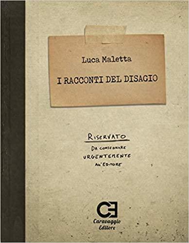 I racconti del disagio, di Luca Maletta
