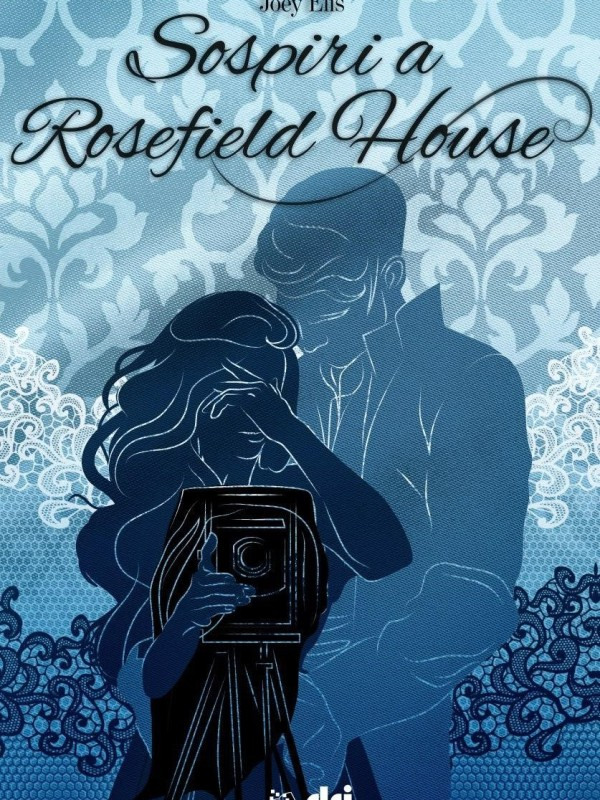 Sospiri a Rosefield House, di Joey Elis