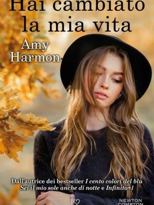 """copertina """"Hai cambiato la mia vita"""", di Amy Harmon"""