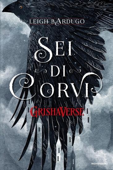 """Copertina """"Sei di corvi"""", di Leigh Bardugo"""
