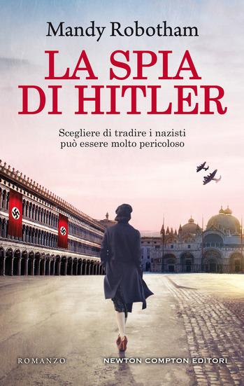 La spia di Hitler, di Mandy Robotham, da gioved' 1 ottobre in libreria