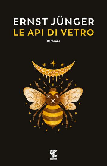Le api di vetro, di Ernst Junger, da giovedì 1 ottobre in libreria