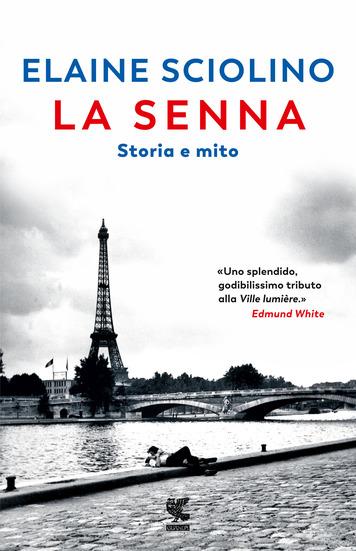 La Senna. Storia e mito, di Elaine Sciolino, da giovedì 1 ottobre in libreria