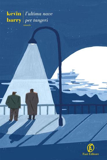 L'ultima nave per tangeri, di Kevin Barry, da giovedì 1 ottobre in libreria