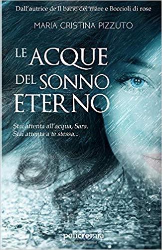 Le acque del sonno eterno di Maria Cristina Pizzuto