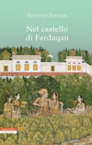 Copertina libro Nel castello di Fardaqan, di Youssef Ziedan, dal 15 ottobre in libreria