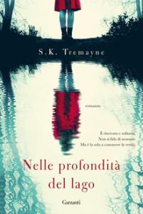 Copertina Nelle profondità del lago, di S. K. Tremayne, dal 15 ottobre in libreria