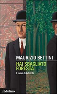 Copertina libro Hai sbagliato foresta, di Maurizio Bettini, dal 15 ottobre in libreria