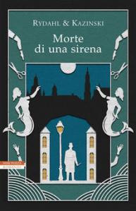 Copertina libro Morte di una sirena, di Rydahl e Kazinski, dal 15 ottobre in libreria
