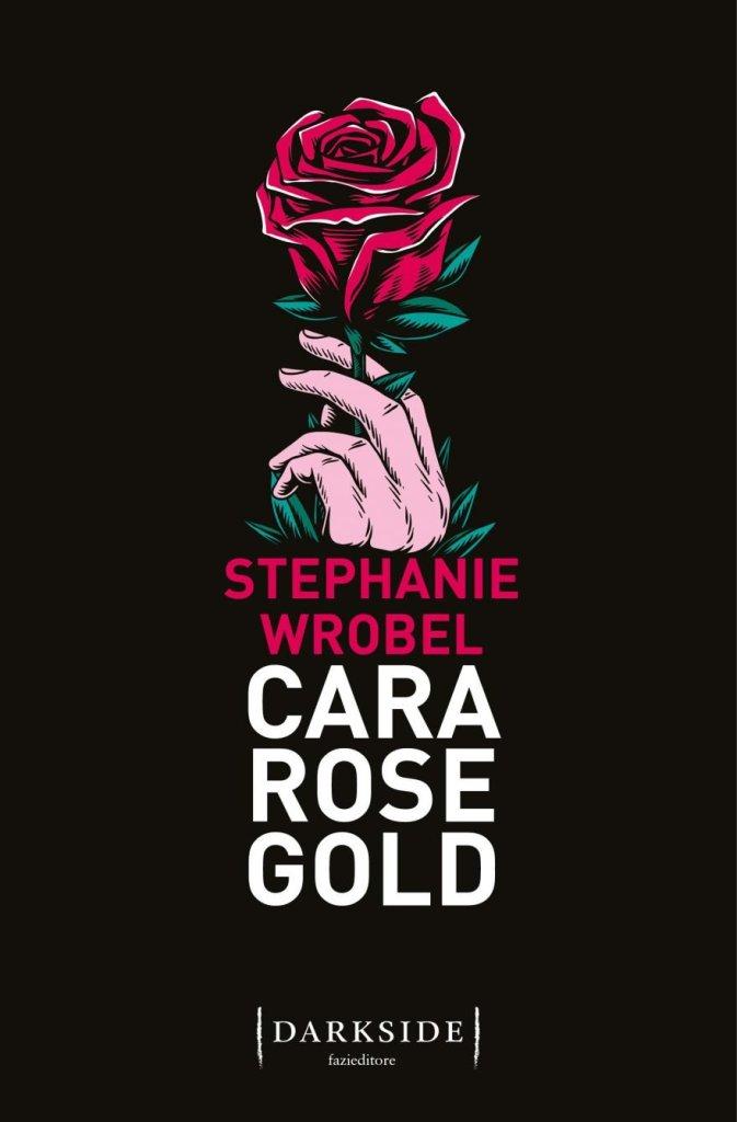 Cara Rose Gold, Stephanie Wrobel