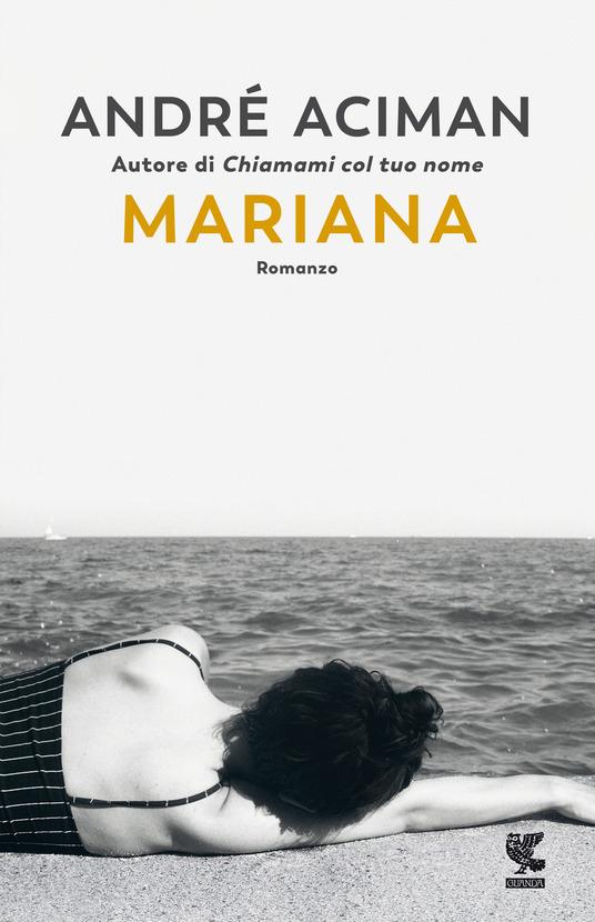 Mariana, André Aciman